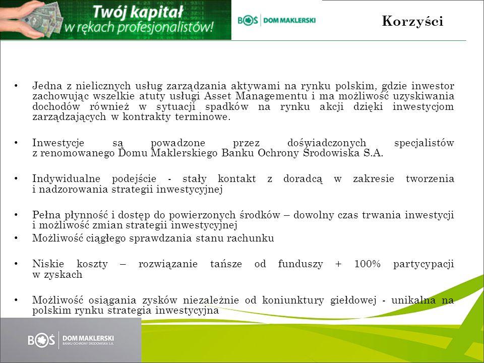 Jedna z nielicznych usług zarządzania aktywami na rynku polskim, gdzie inwestor zachowując wszelkie atuty usługi Asset Managementu i ma możliwość uzyskiwania dochodów również w sytuacji spadków na rynku akcji dzięki inwestycjom zarządzających w kontrakty terminowe.