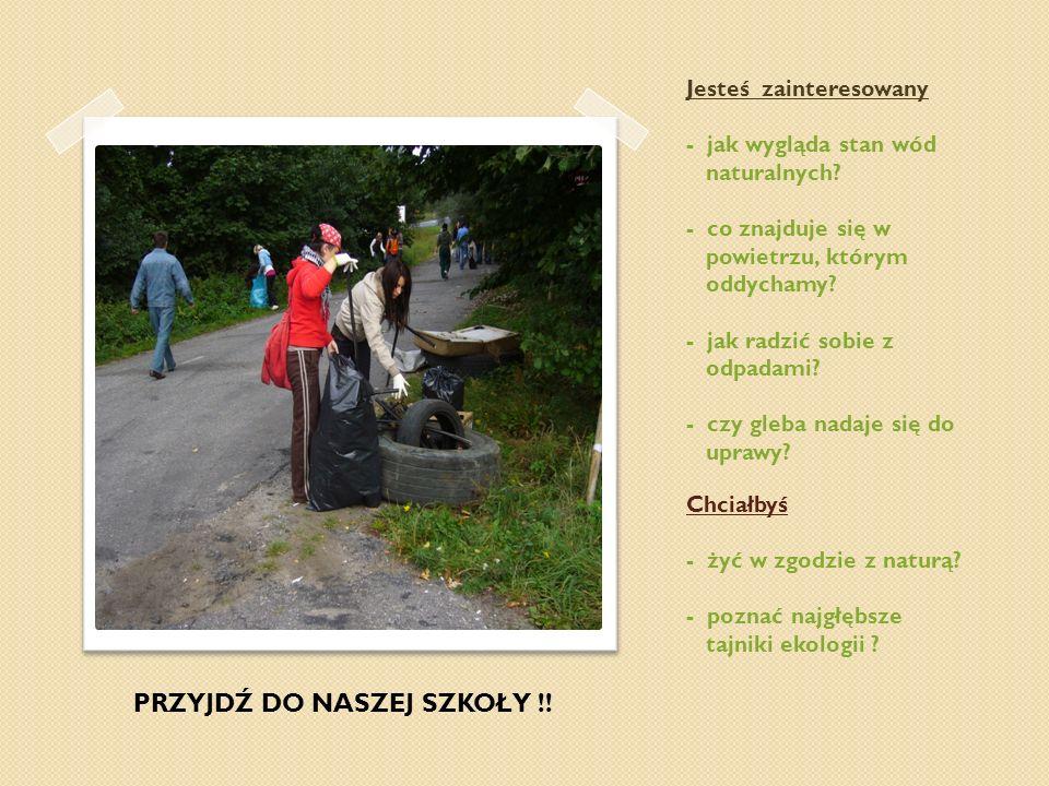 Program Technikum Ochrony Środowiska Adresowany jest do uczniów o zainteresowaniach przyrodniczych.