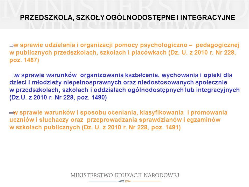 w sprawie udzielania i organizacji pomocy psychologiczno – pedagogicznej w publicznych przedszkolach, szkołach i placówkach (Dz. U. z 2010 r. Nr 228,