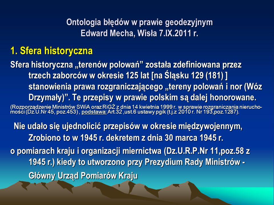 1. Sfera historyczna Sfera historyczna terenów polowań została zdefiniowana przez trzech zaborców w okresie 125 lat [na Śląsku 129 (181) ] stanowienia