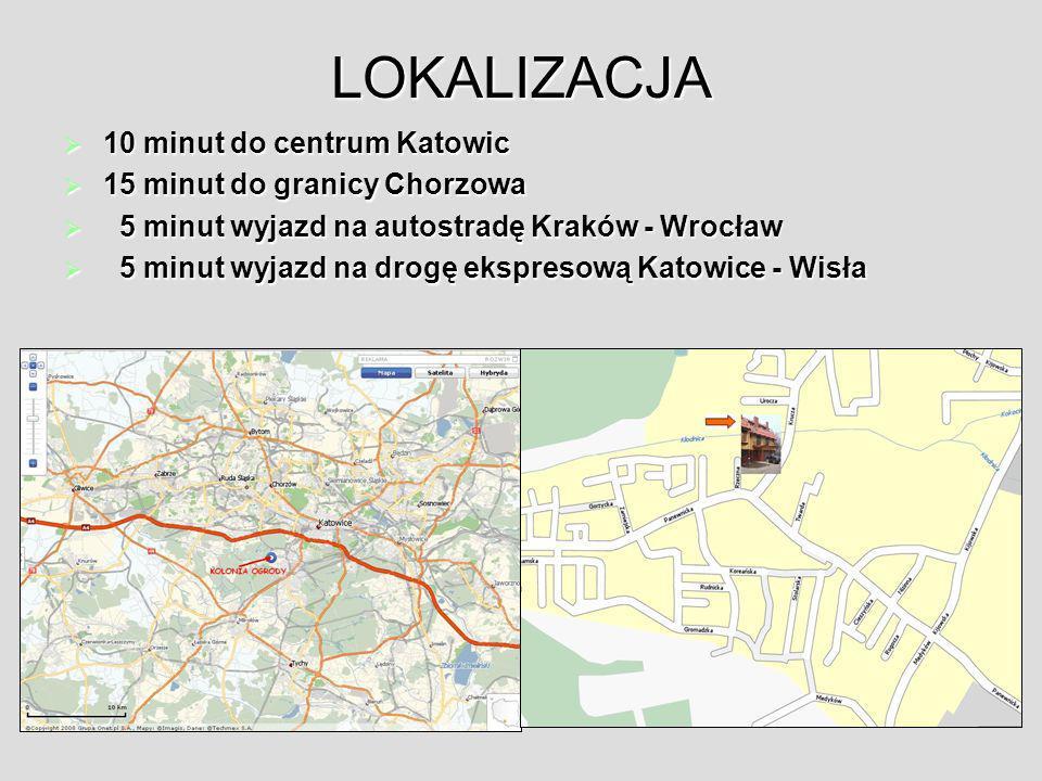 LOKALIZACJA 10 minut do centrum Katowic 10 minut do centrum Katowic 15 minut do granicy Chorzowa 15 minut do granicy Chorzowa 5 minut wyjazd na autost