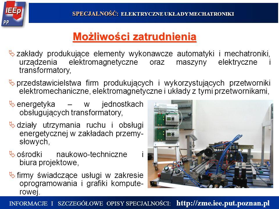 energetyka – w jednostkach obsługujących transformatory, działy utrzymania ruchu i obsługi energetycznej w zakładach przemy- słowych, ośrodki naukowo-
