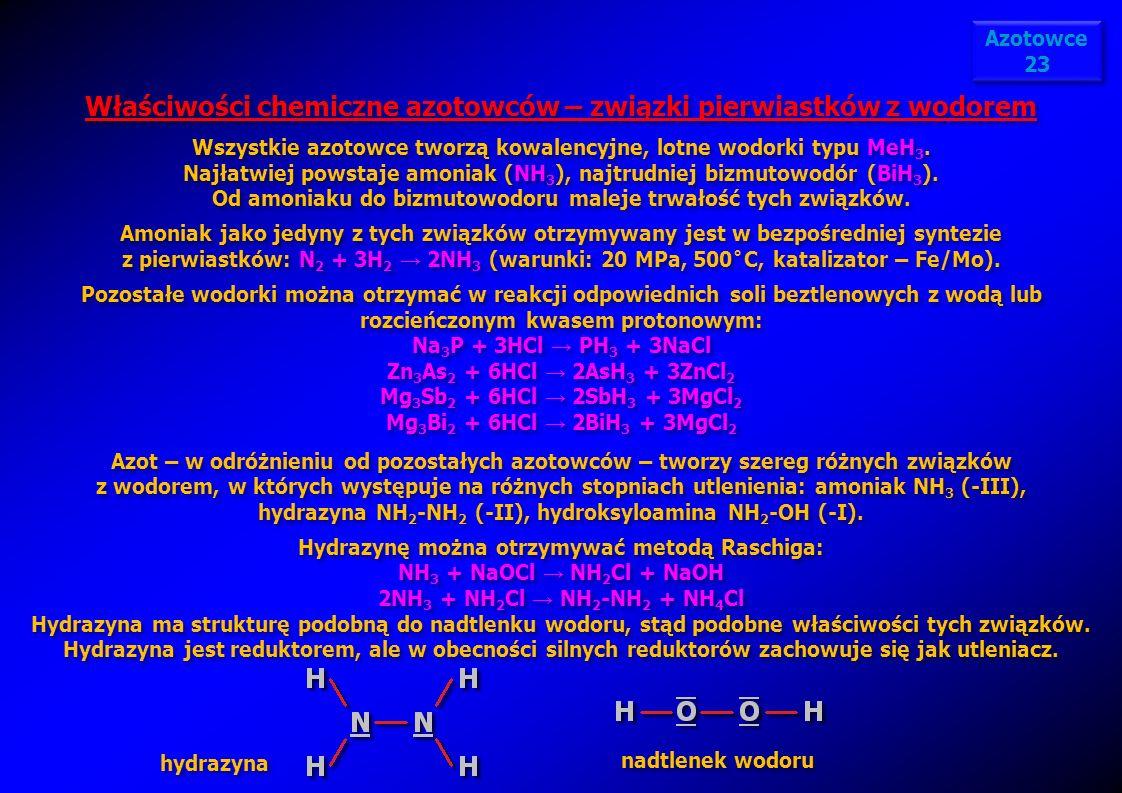 Właściwości chemiczne azotowców – związki pierwiastków z wodorem Wszystkie azotowce tworzą kowalencyjne, lotne wodorki typu MeH 3. Najłatwiej powstaje