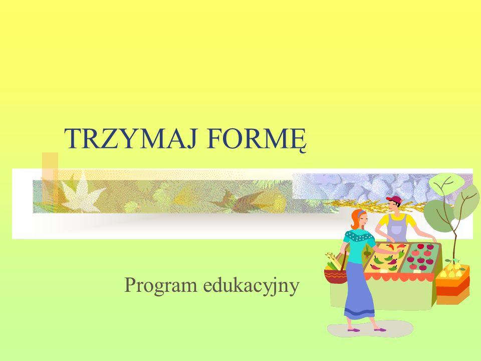 Prezentacja i podsumowanie realizacji programu Trzymaj formę odbędzie się na imprezie ogólnoszkolnej z okazji Dnia Dziecka