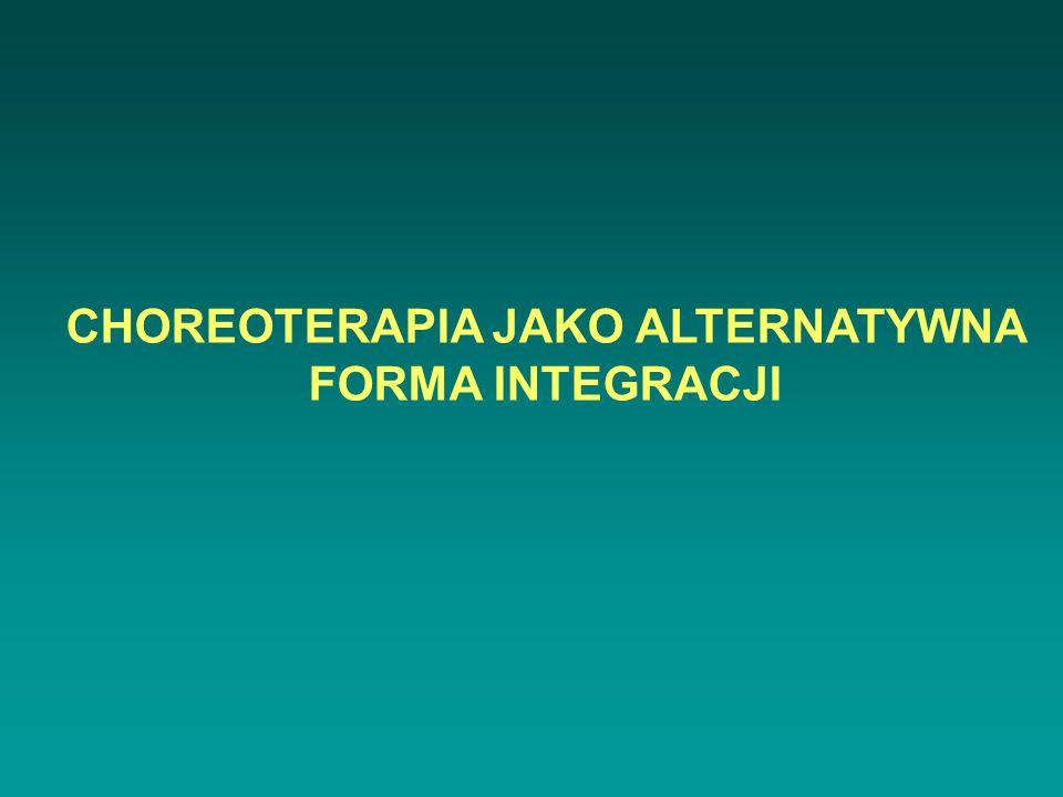 CHOREOTERAPIA JAKO ALTERNATYWNA FORMA INTEGRACJI