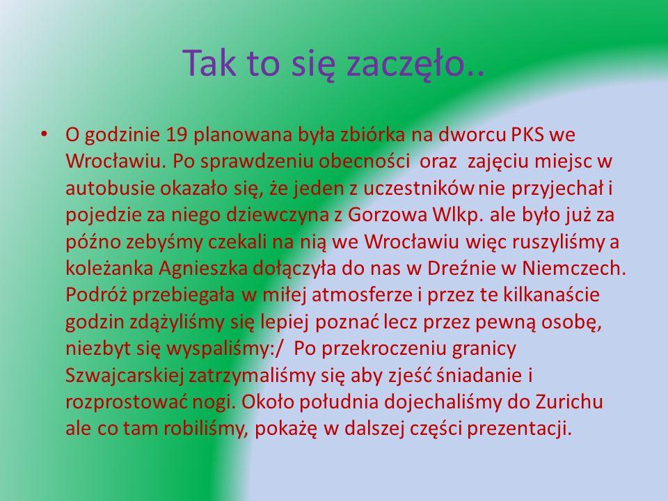 Tak to się zaczęło.. O godzinie 19 planowana była zbiórka na dworcu PKS we Wrocławiu. Po sprawdzeniu obecności oraz zajęciu miejsc w autobusie okazało