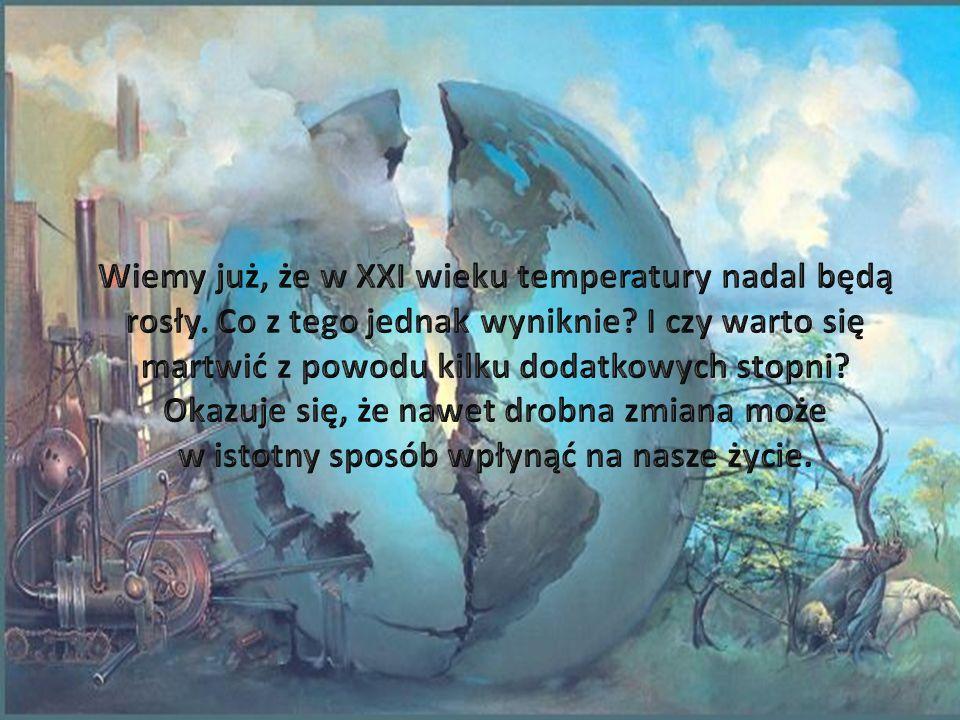 Będzie większy niż w XX wieku i prawdopodobnie największy od 10 tysięcy lat.