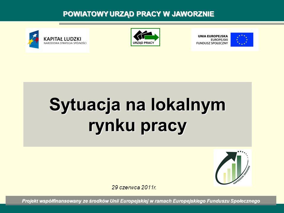 Sytuacja na lokalnym rynku pracy Projekt współfinansowany ze środków Unii Europejskiej w ramach Europejskiego Funduszu Społecznego POWIATOWY URZĄD PRA