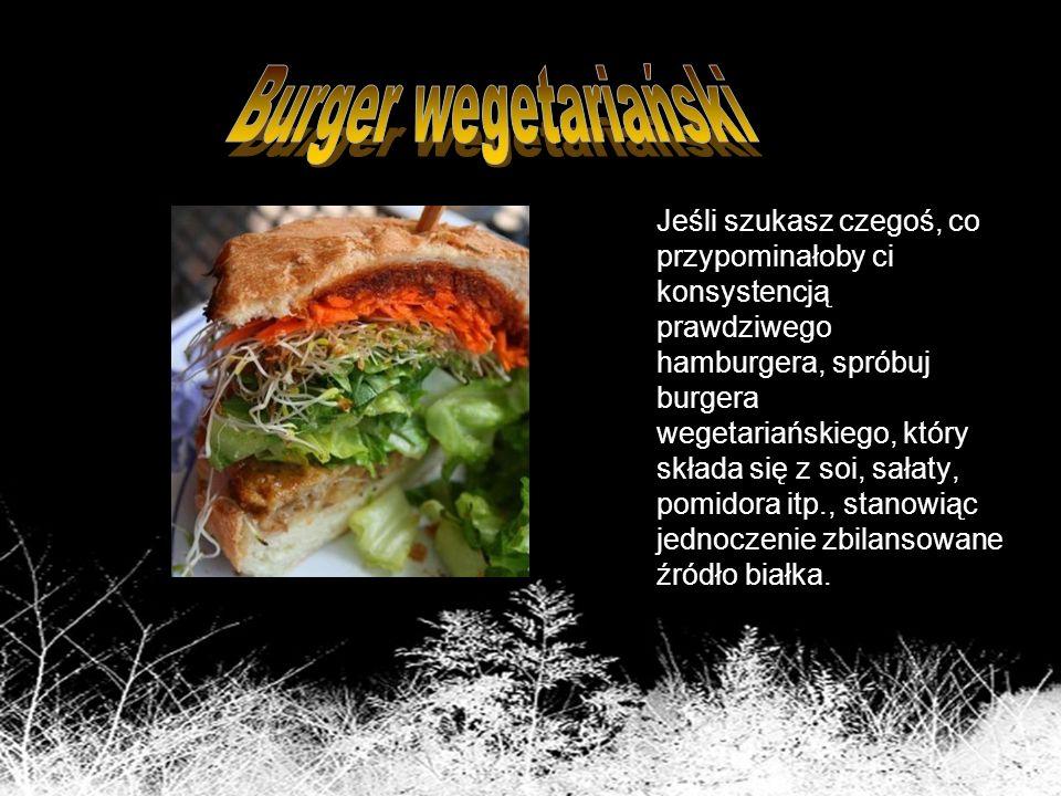 Jeśli szukasz czegoś, co przypominałoby ci konsystencją prawdziwego hamburgera, spróbuj burgera wegetariańskiego, który składa się z soi, sałaty, pomi