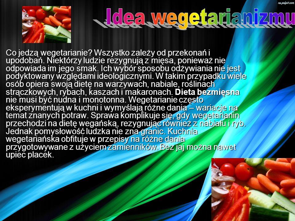 Co jedzą wegetarianie? Wszystko zależy od przekonań i upodobań. Niektórzy ludzie rezygnują z mięsa, ponieważ nie odpowiada im jego smak. Ich wybór spo