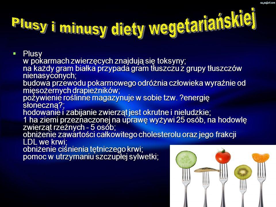 Plusy w pokarmach zwierzęcych znajdują się toksyny; na każdy gram białka przypada gram tłuszczu z grupy tłuszczów nienasyconych; budowa przewodu pokar