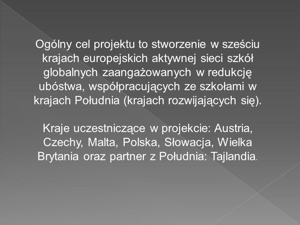 Ogólny cel projektu to stworzenie w sześciu krajach europejskich aktywnej sieci szkół globalnych zaangażowanych w redukcję ubóstwa, współpracujących ze szkołami w krajach Południa (krajach rozwijających się).