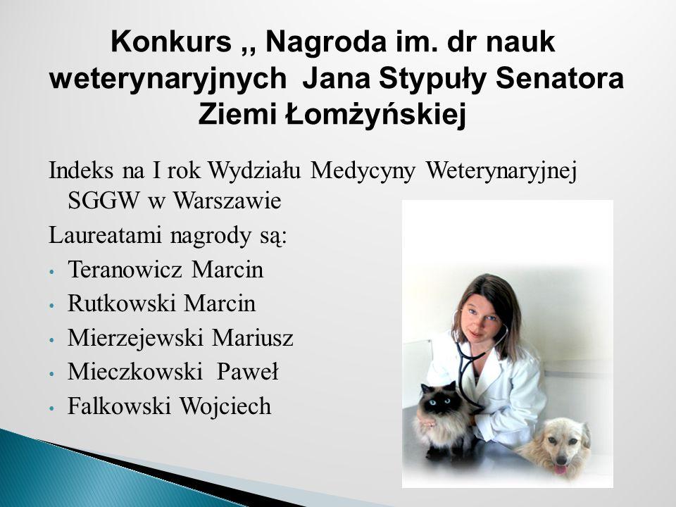 Indeks na I rok Wydziału Medycyny Weterynaryjnej SGGW w Warszawie Laureatami nagrody są: Teranowicz Marcin Rutkowski Marcin Mierzejewski Mariusz Miecz
