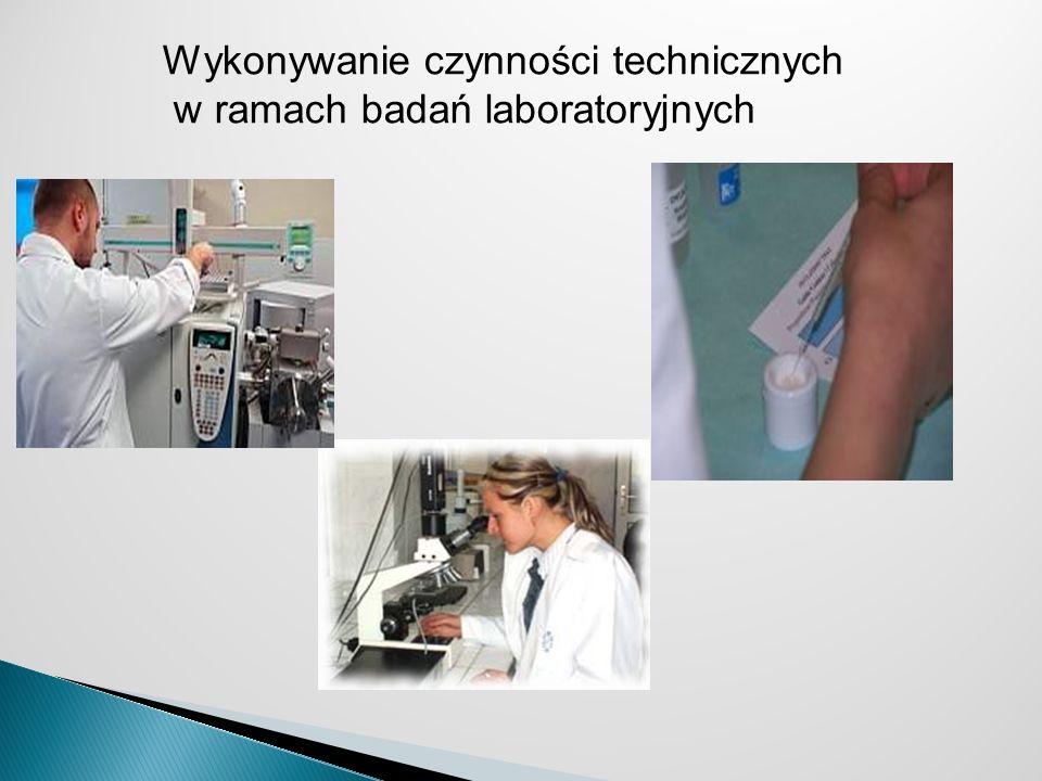Wykonywanie czynności technicznych w ramach badań laboratoryjnych