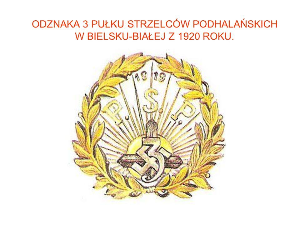 ODZNAKA 3 PUŁKU STRZELCÓW PODHALAŃSKICH W BIELSKU-BIAŁEJ Z 1920 ROKU.