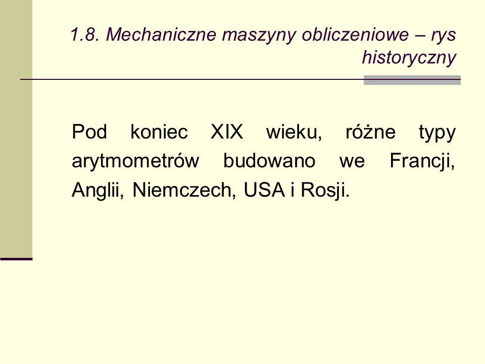 Pod koniec XIX wieku, różne typy arytmometrów budowano we Francji, Anglii, Niemczech, USA i Rosji.