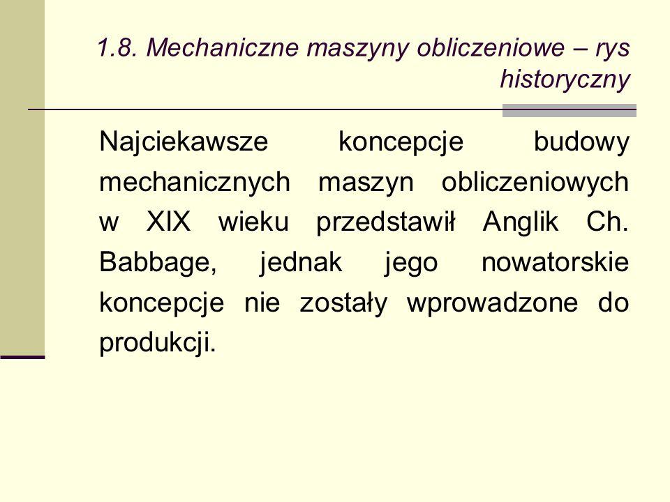 Najciekawsze koncepcje budowy mechanicznych maszyn obliczeniowych w XIX wieku przedstawił Anglik Ch.