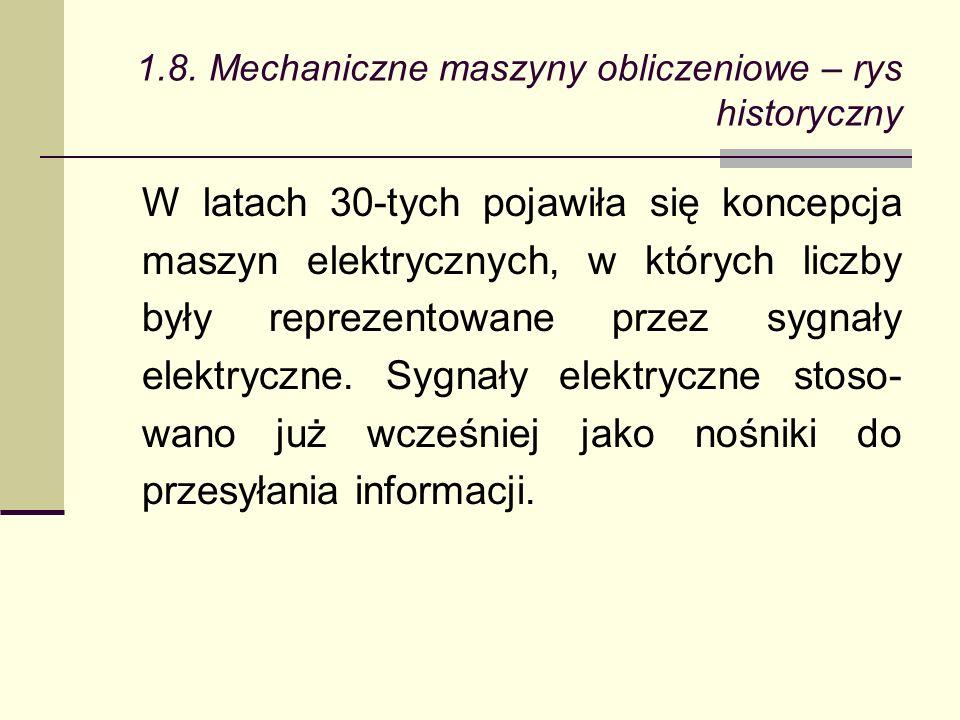 W latach 30-tych pojawiła się koncepcja maszyn elektrycznych, w których liczby były reprezentowane przez sygnały elektryczne.