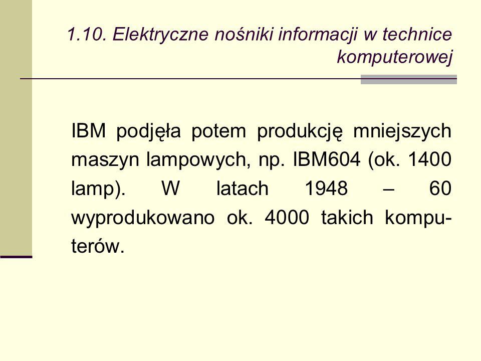 IBM podjęła potem produkcję mniejszych maszyn lampowych, np.