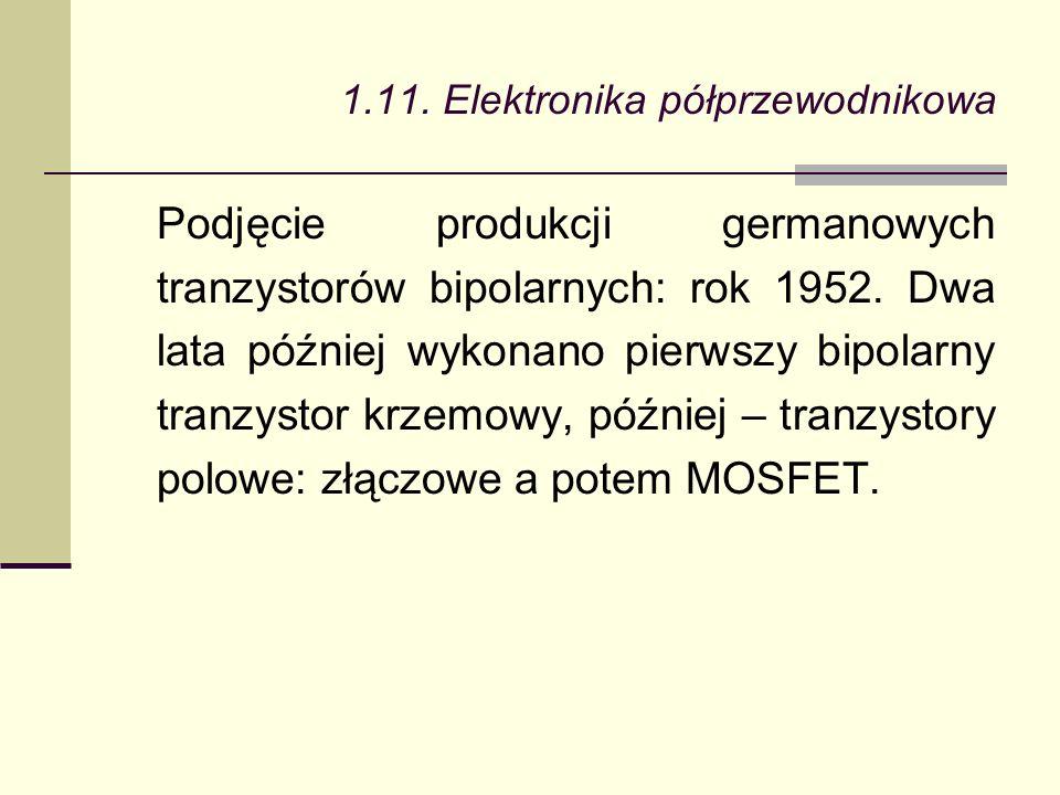Podjęcie produkcji germanowych tranzystorów bipolarnych: rok 1952.