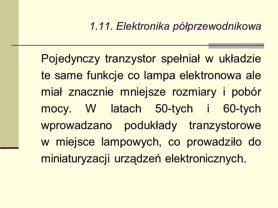 Pojedynczy tranzystor spełniał w układzie te same funkcje co lampa elektronowa ale miał znacznie mniejsze rozmiary i pobór mocy.