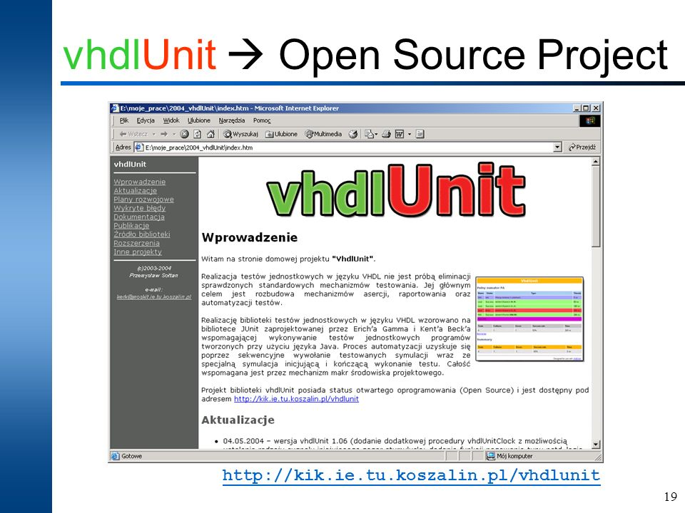 19 vhdlUnit Open Source Project http://kik.ie.tu.koszalin.pl/vhdlunit