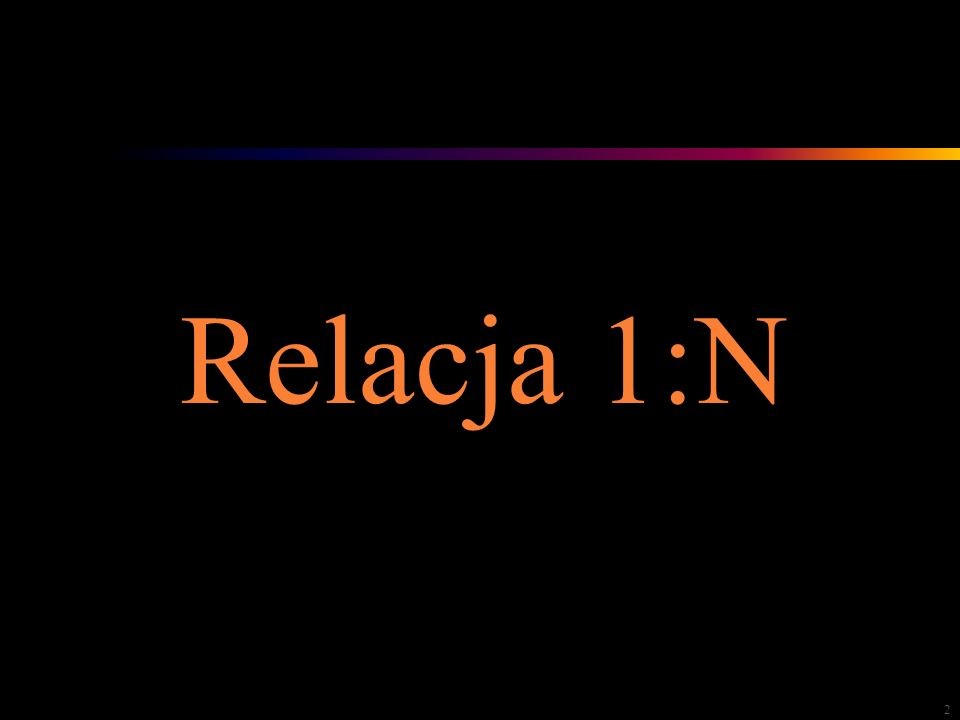 2 Relacja 1:N
