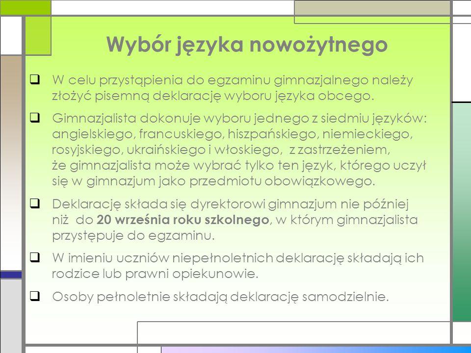 Wybór języka nowożytnego W celu przystąpienia do egzaminu gimnazjalnego należy złożyć pisemną deklarację wyboru języka obcego.