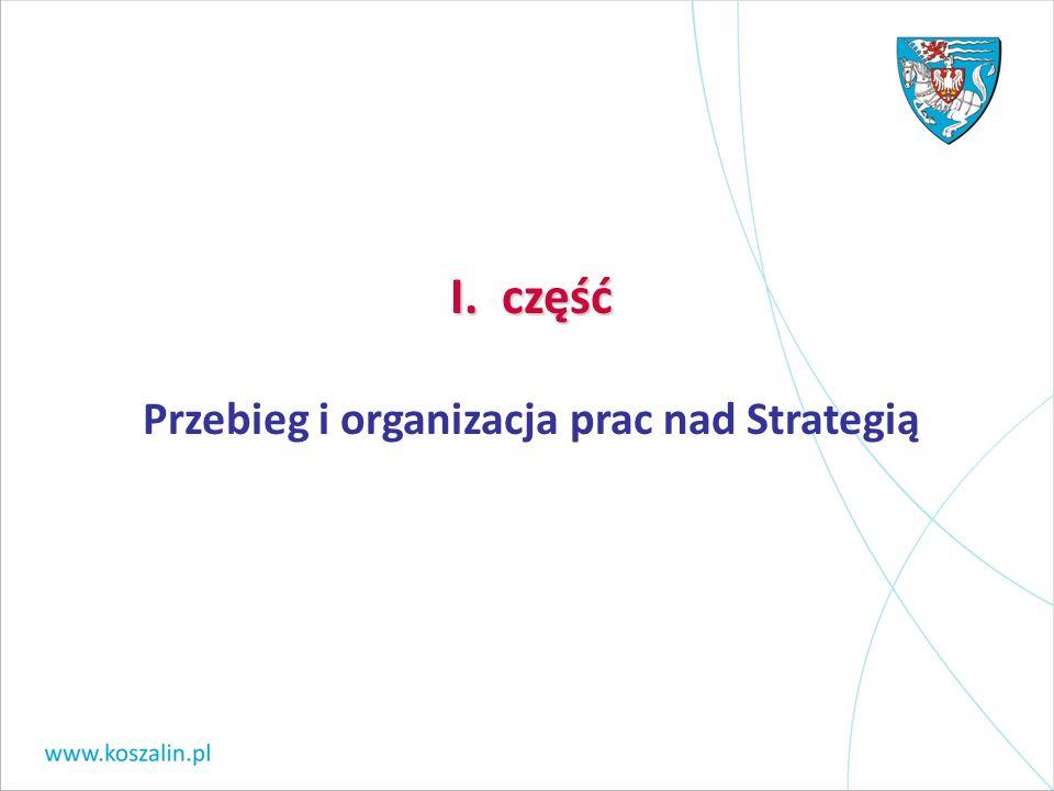 I. część Przebieg i organizacja prac nad Strategią