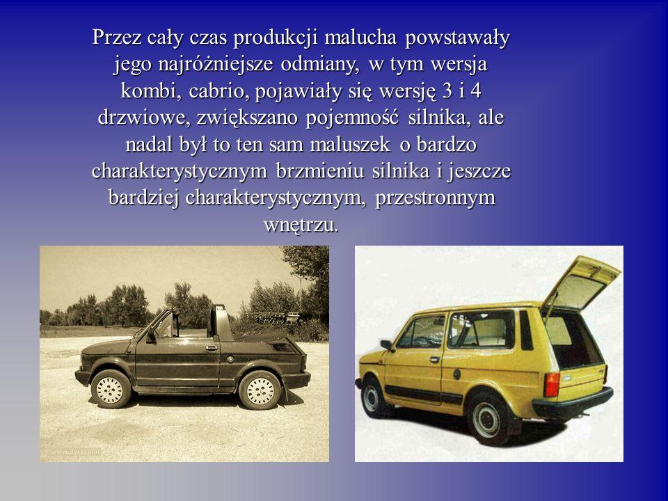 Przez cały czas produkcji malucha powstawały jego najróżniejsze odmiany, w tym wersja kombi, cabrio, pojawiały się wersję 3 i 4 drzwiowe, zwiększano p