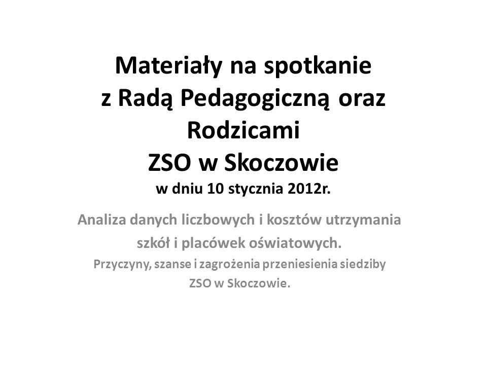 Materiały na spotkanie z Radą Pedagogiczną oraz Rodzicami ZSO w Skoczowie w dniu 10 stycznia 2012r.
