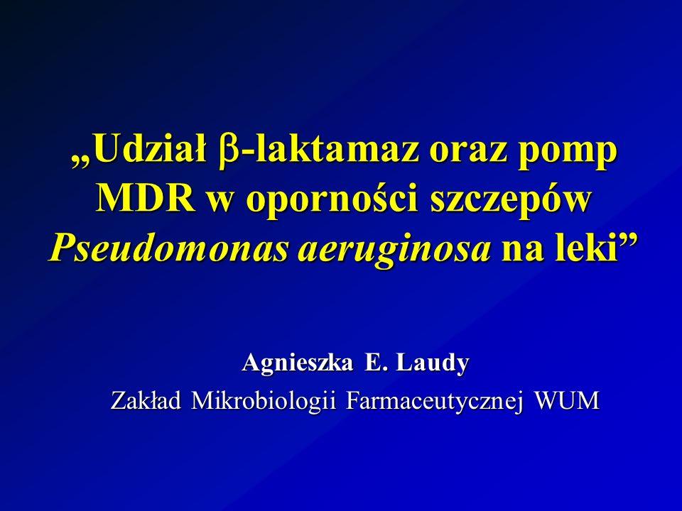 Udział -laktamaz oraz pomp MDR w oporności szczepów Pseudomonas aeruginosa na lekiUdział -laktamaz oraz pomp MDR w oporności szczepów Pseudomonas aeru