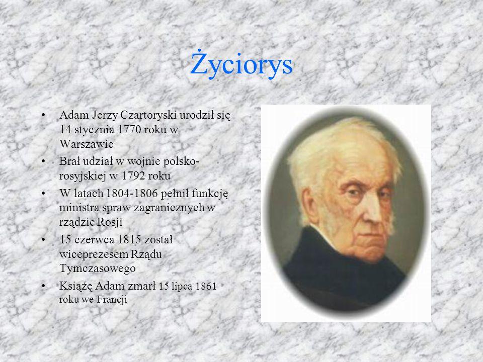Życiorys Adam Jerzy Czartoryski urodził się 14 stycznia 1770 roku w Warszawie Brał udział w wojnie polsko- rosyjskiej w 1792 roku W latach 1804-1806 p