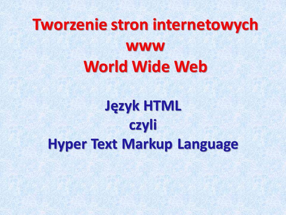 Język HTML HTML, czyli HyperText Markup Language, to język służący do tworzenia dokumentów hipertekstowych, czyli zawierających (oprócz tekstu) grafikę, animacje czy dźwięki, ale przede wszystkim powiązany ze sobą systemem odnośników (linków) umożliwiając aktywną współpracę z odbiorcą.