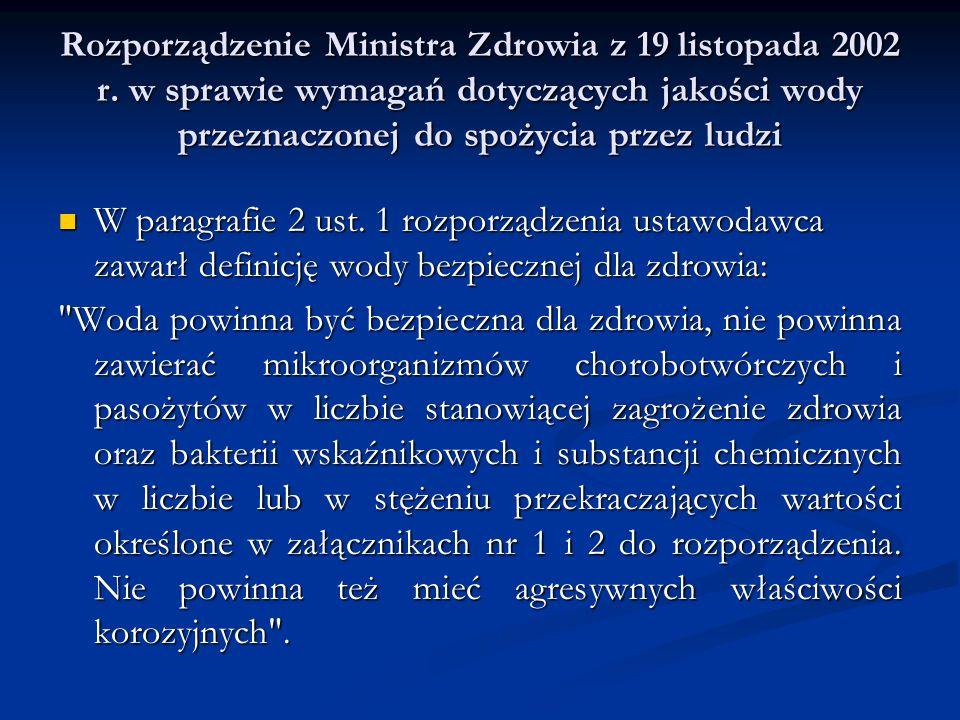 Rozporządzenie Ministra Zdrowia z 19 listopada 2002 r. w sprawie wymagań dotyczących jakości wody przeznaczonej do spożycia przez ludzi W paragrafie 2