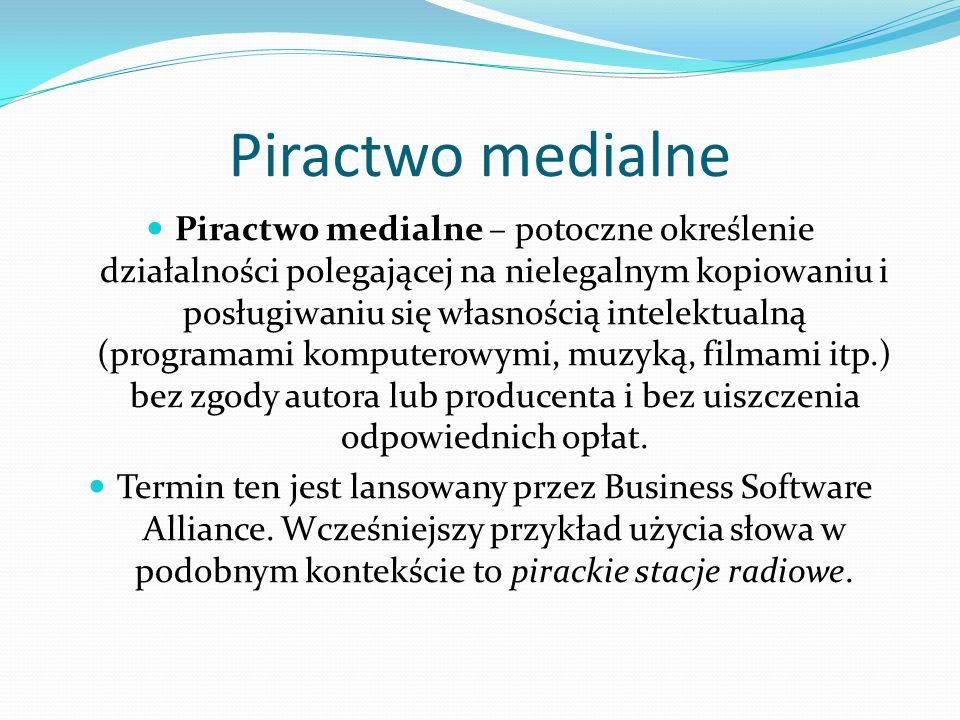 Piractwo medialne Piractwo medialne – potoczne określenie działalności polegającej na nielegalnym kopiowaniu i posługiwaniu się własnością intelektual