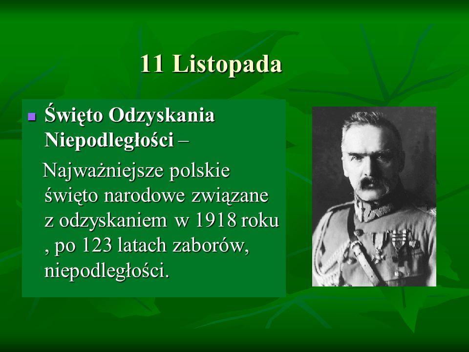 11 Listopada Święto Odzyskania Niepodległości – Święto Odzyskania Niepodległości – Najważniejsze polskie święto narodowe związane z odzyskaniem w 1918