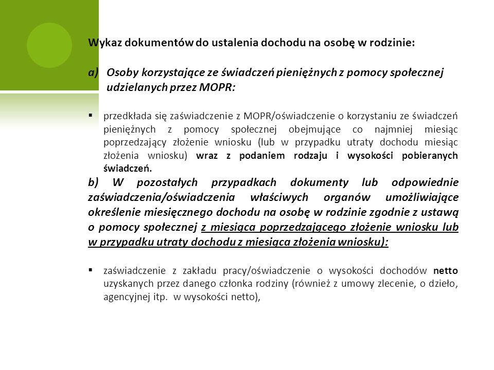 Wykaz dokumentów do ustalenia dochodu na osobę w rodzinie: a)Osoby korzystające ze świadczeń pieniężnych z pomocy społecznej udzielanych przez MOPR: p