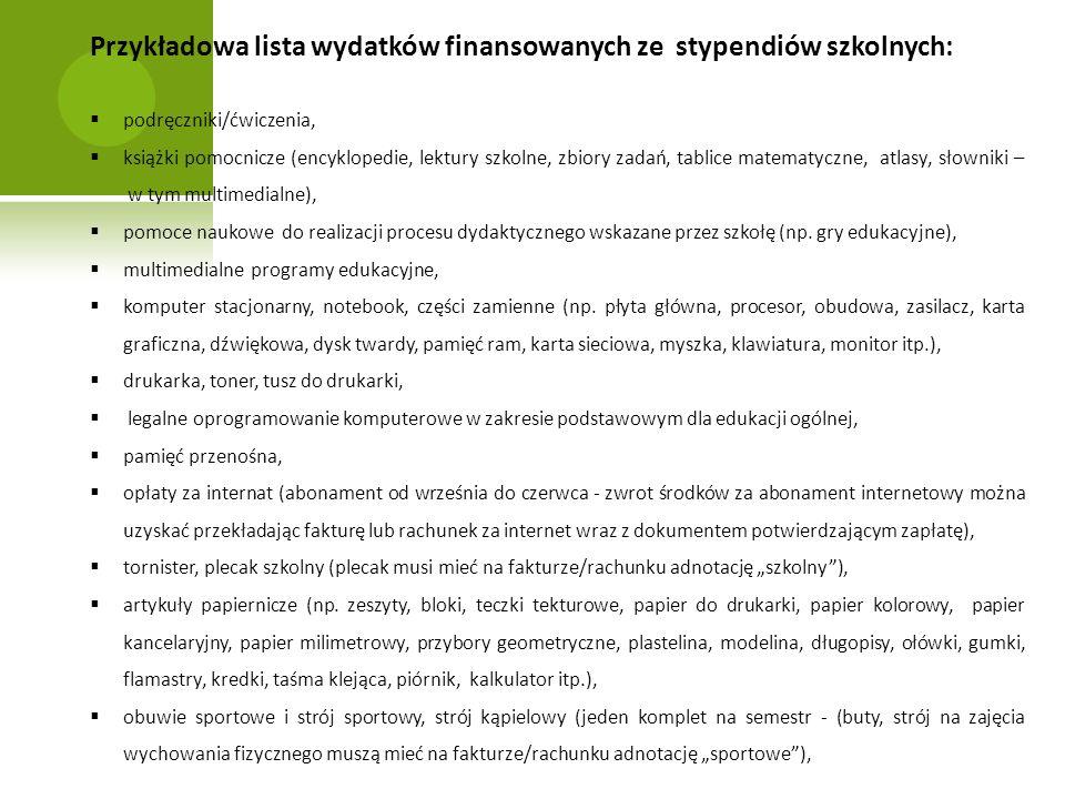 Przykładowa lista wydatków finansowanych ze stypendiów szkolnych: podręczniki/ćwiczenia, książki pomocnicze (encyklopedie, lektury szkolne, zbiory zad