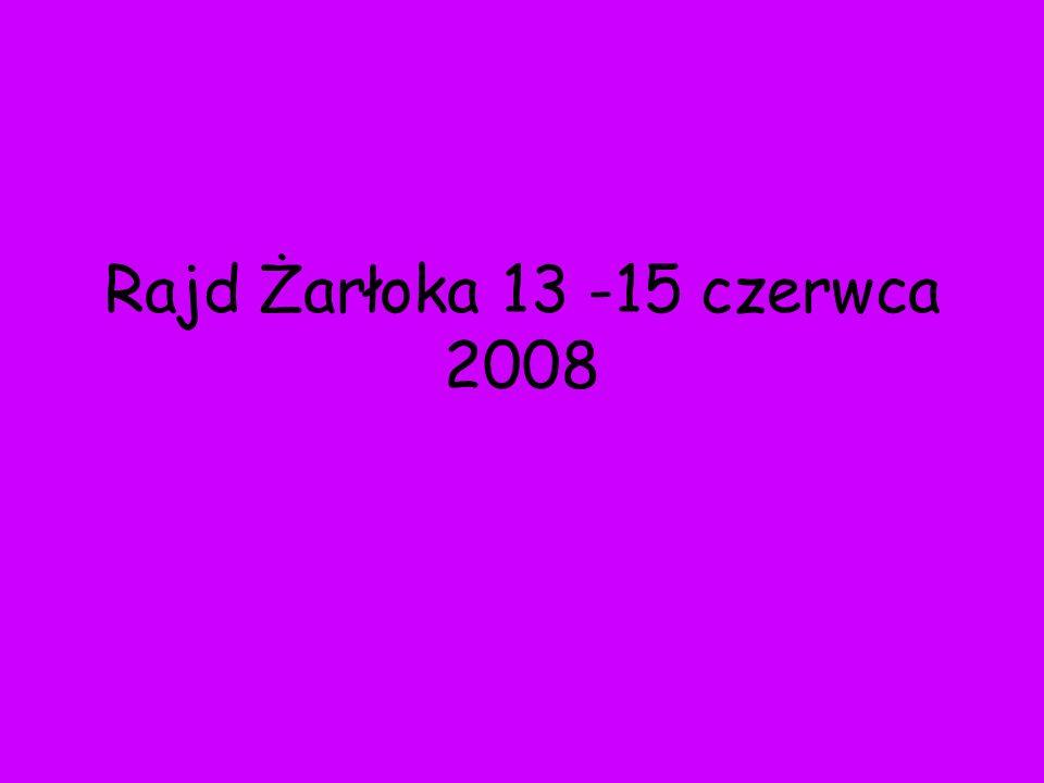 Rajd Żarłoka 13 -15 czerwca 2008