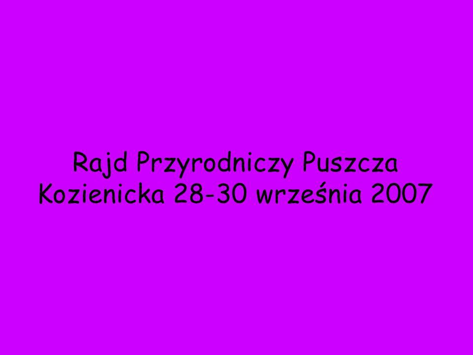 Rajd Przyrodniczy Puszcza Kozienicka 28-30 września 2007