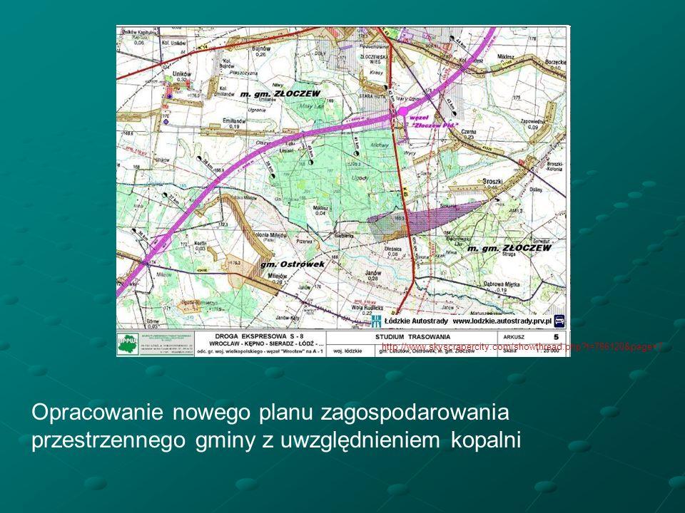 Opracowanie nowego planu zagospodarowania przestrzennego gminy z uwzględnieniem kopalni http://www.skyscrapercity.com/showthread.php?t=786120&page=7