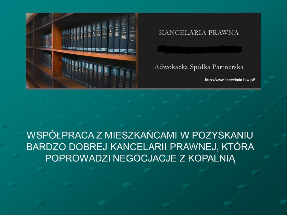 WSPÓŁPRACA Z MIESZKAŃCAMI W POZYSKANIU BARDZO DOBREJ KANCELARII PRAWNEJ, KTÓRA POPROWADZI NEGOCJACJE Z KOPALNIĄ http://www.kancelaria-bjw.pl/