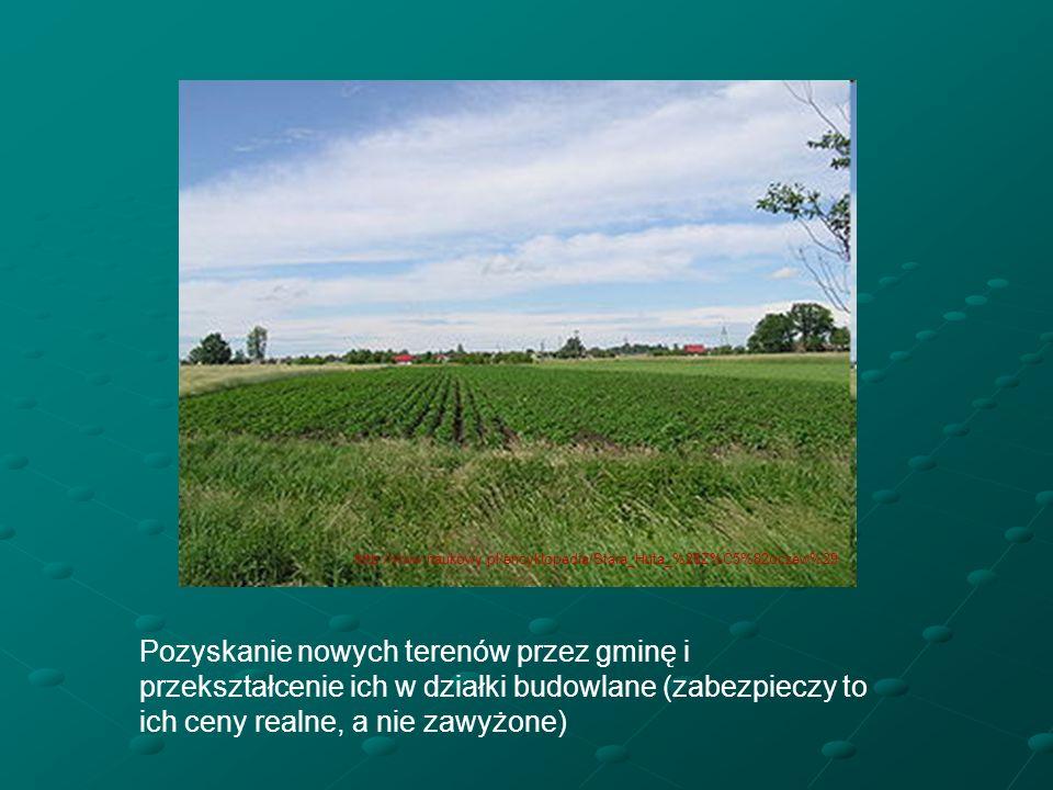Pozyskanie nowych terenów przez gminę i przekształcenie ich w działki budowlane (zabezpieczy to ich ceny realne, a nie zawyżone) http://www.naukowy.pl