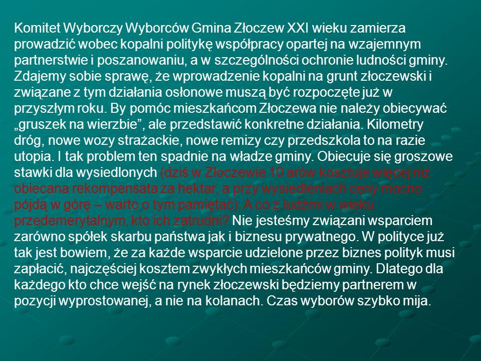 Komitet Wyborczy Wyborców Gmina Złoczew XXI wieku zamierza prowadzić wobec kopalni politykę współpracy opartej na wzajemnym partnerstwie i poszanowani