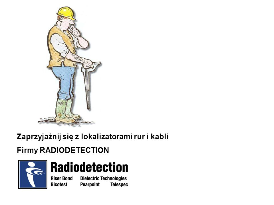 2 Korzystanie z odbiornika 1Twój odbiornik Radiodetection wykrywa pole elektromagnetyczne dokoła zakopanych rur i kabli.