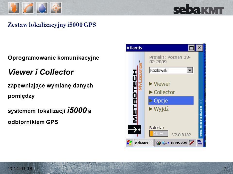 Zestaw lokalizacyjny i5000 GPS Oprogramowanie komunikacyjne Viewer i Collector zapewniające wymianę danych pomiędzy systemem lokalizacji i5000 a odbiornikiem GPS 2014-01-18 17