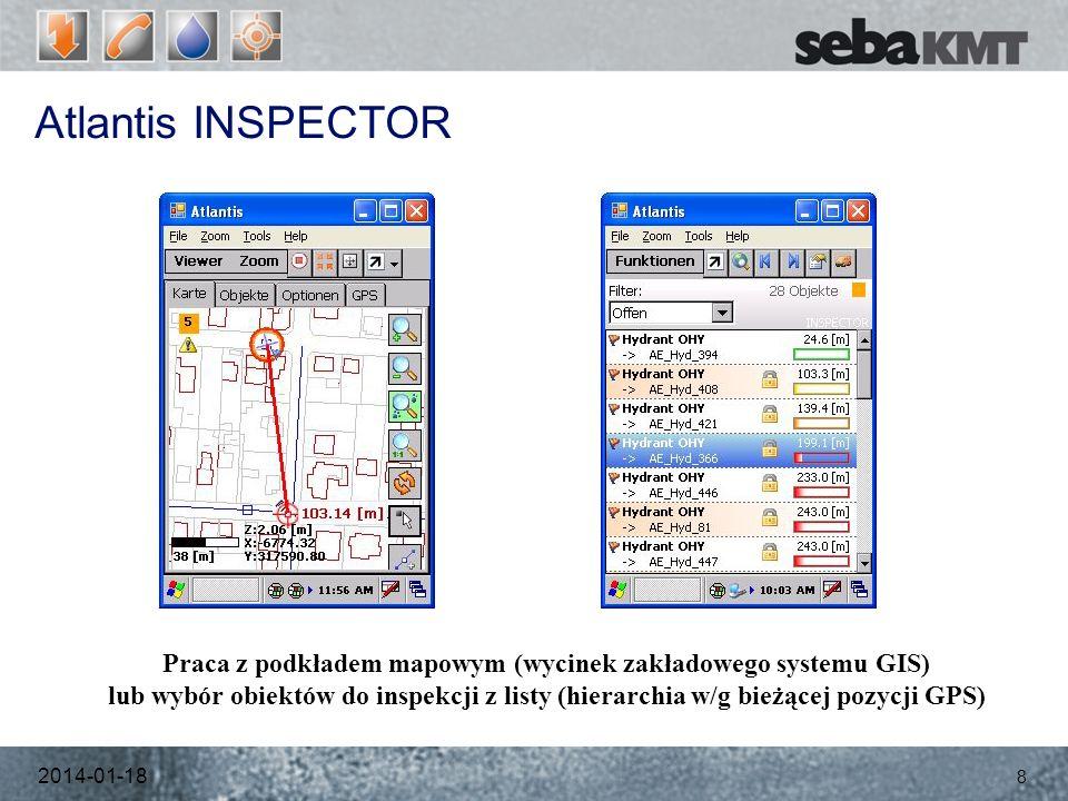 Atlantis INSPECTOR 2014-01-18 8 Praca z podkładem mapowym (wycinek zakładowego systemu GIS) lub wybór obiektów do inspekcji z listy (hierarchia w/g bieżącej pozycji GPS)