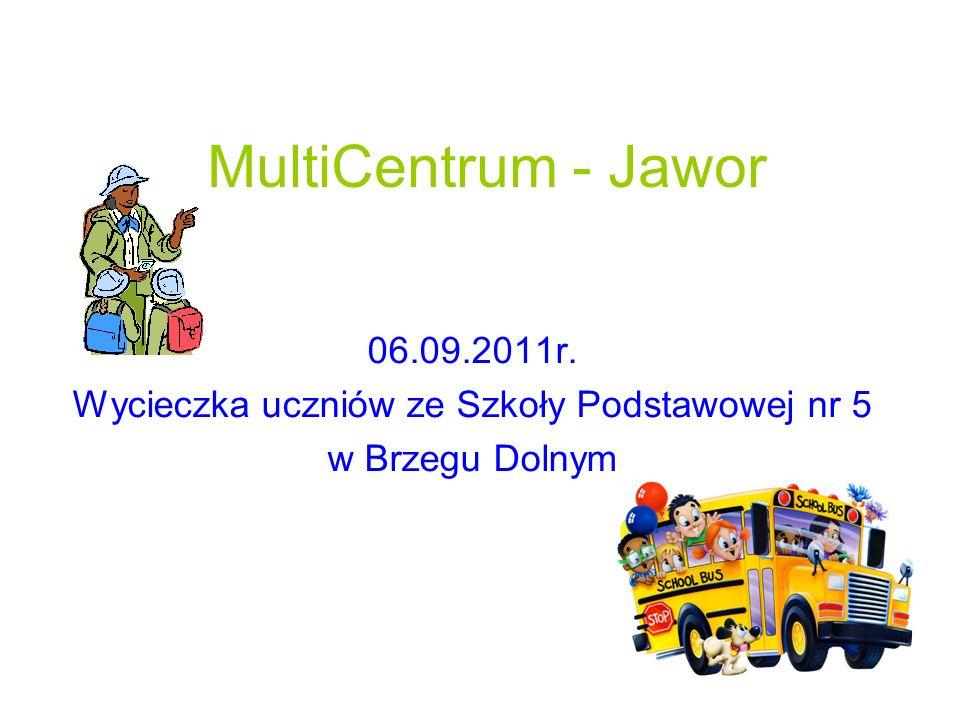 MultiCentrum - Jawor 06.09.2011r. Wycieczka uczniów ze Szkoły Podstawowej nr 5 w Brzegu Dolnym