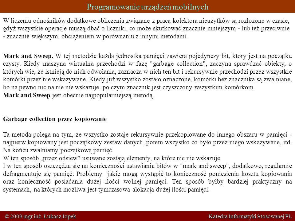 Programowanie urządzeń mobilnych © 2009 mgr inż. Łukasz Jopek Katedra Informatyki Stosowanej PŁ W liczeniu odnośników dodatkowe obliczenia związane z